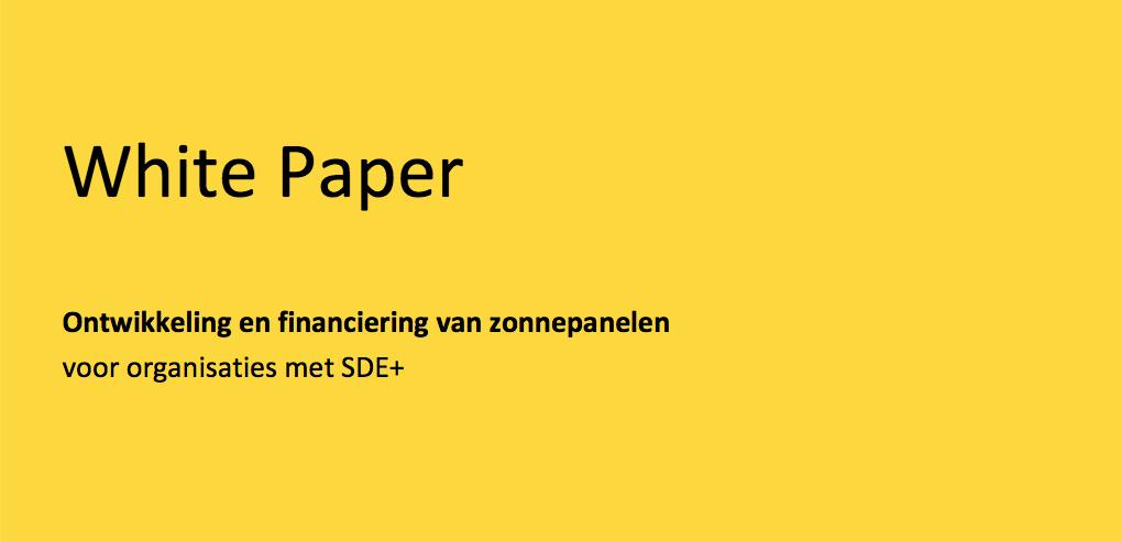 white paper ontwikkeling en financiering van zonnepanelen voor organisaties met SDE+